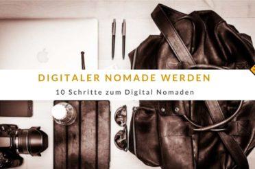 Digitaler Nomade werden – 10 Schritte zum Digital Nomaden