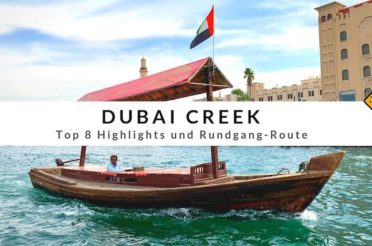 Dubai Creek – Top 8 Highlights und Rundgang-Route
