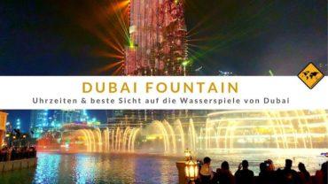 Dubai Fountain (Wasserspiele von Dubai): Uhrzeiten & beste Sicht