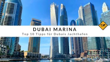 Dubai Marina – Top 10 Tipps für Dubais Jachthafen