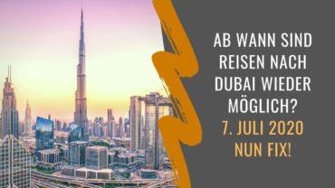 Wann kann man wieder nach Dubai reisen? Einreisedatum und -kriterien