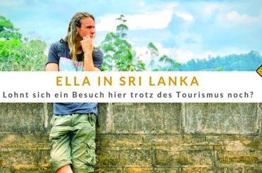Ella in Sri Lanka – Lohnt sich eine Reise hierher trotz Tourismus noch?