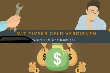 Mit Fiverr Geld verdienen – Wie viel € sind möglich?