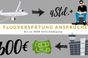 Flugverspätung Ansprüche: bis zu 600€ Entschädigung