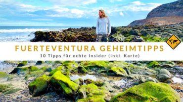 Fuerteventura Geheimtipps – 10 Tipps für echte Insider (inkl. Karte)