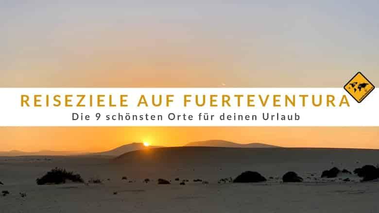Fuerteventura Reiseziele Top 9