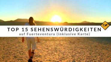 Top 15 Sehenswürdigkeiten auf Fuerteventura (inkl. Karte)
