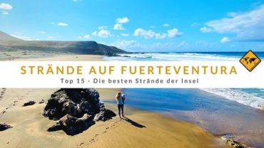 Fuerteventura Strände Top 15: Wo gibt es die besten Strände auf der Insel?
