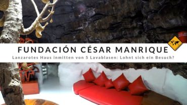 Fundación César Manrique – Lanzarotes Haus inmitten von 5 Lavablasen