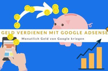 ▷ Geld verdienen mit Google Adsense: Monatlich Geld von Google 🤑