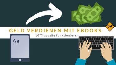 Geld verdienen mit eBooks: 10 Tipps die funktionieren
