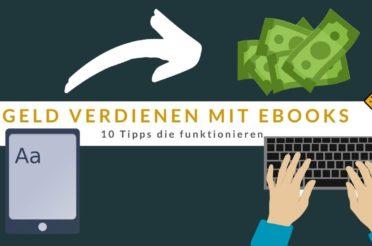 Geld verdienen mit eBooks: 10 Tipps, die funktionieren