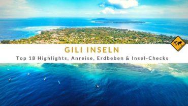 Gili Inseln – Top 18 Highlights, Anreise, Erdbeben & Insel-Checks