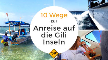 Von Bali auf die Gili Inseln + alle 10 Möglichkeiten zur Anreise