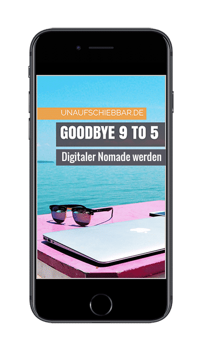 Goodbye 9 to 5 - Digitaler Nomade werden Smartphone