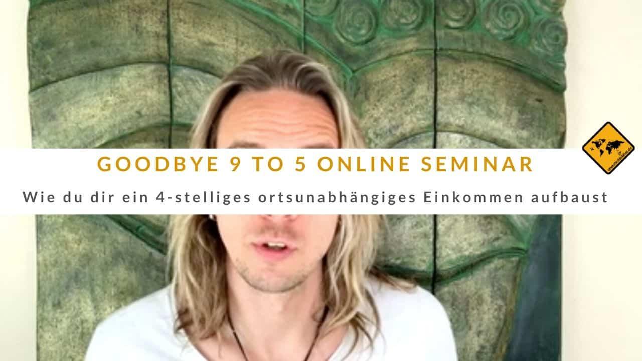 Goodbye 9 to 5 Online Seminar Webinar
