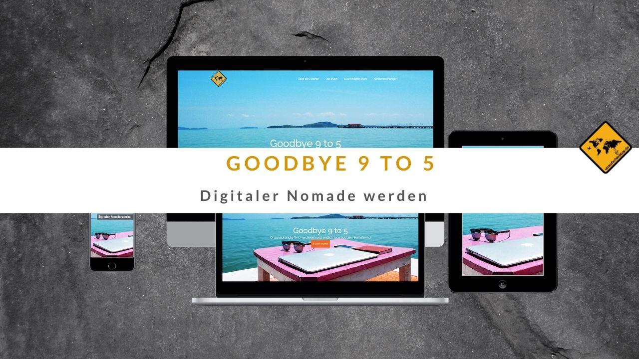 Goodbye 9 to 5 - digitaler Nomade werden