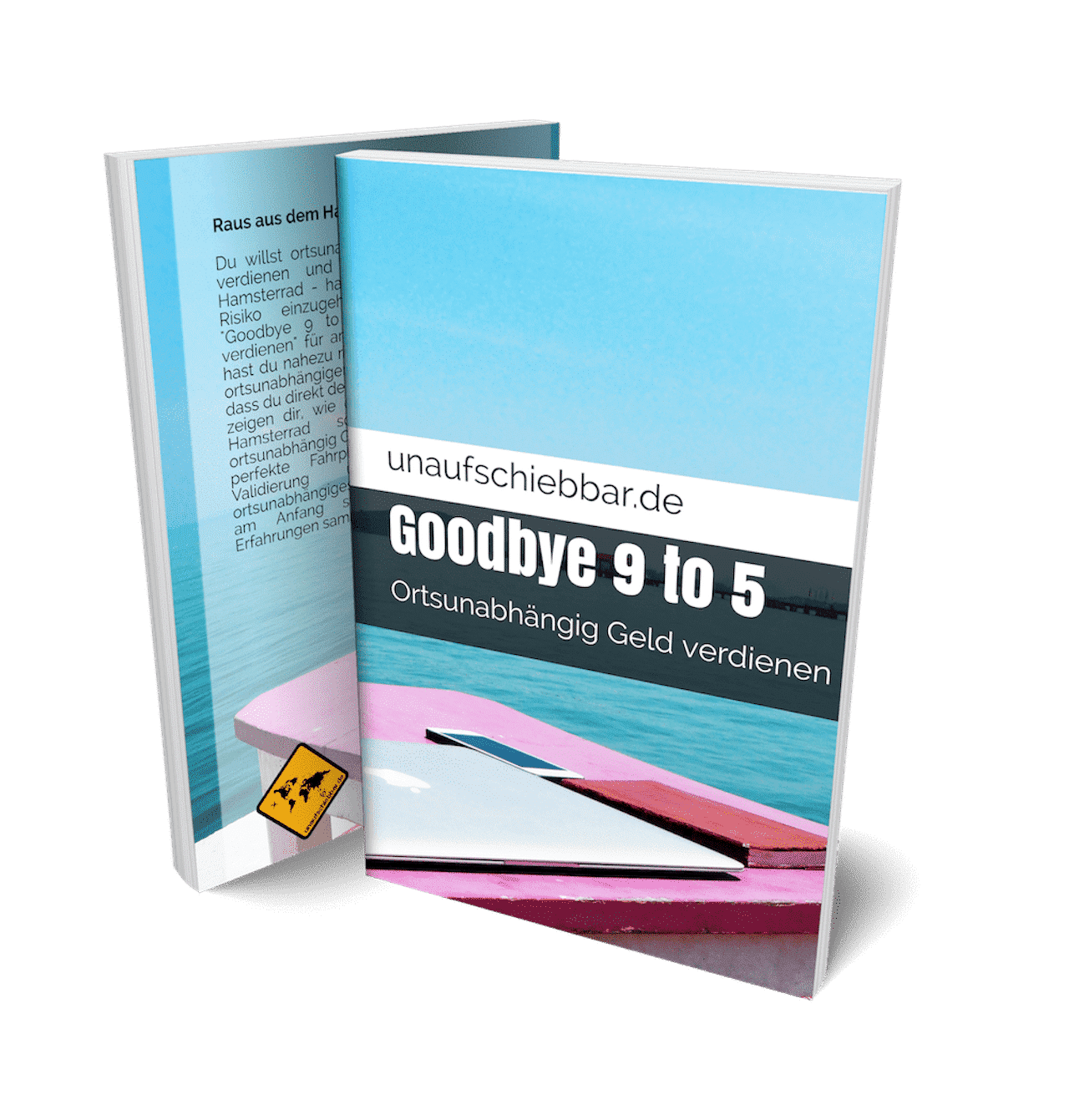Goodbye 9 to 5 ortsunabhängig Geld verdienen - Cover - Free Plus Shipping small