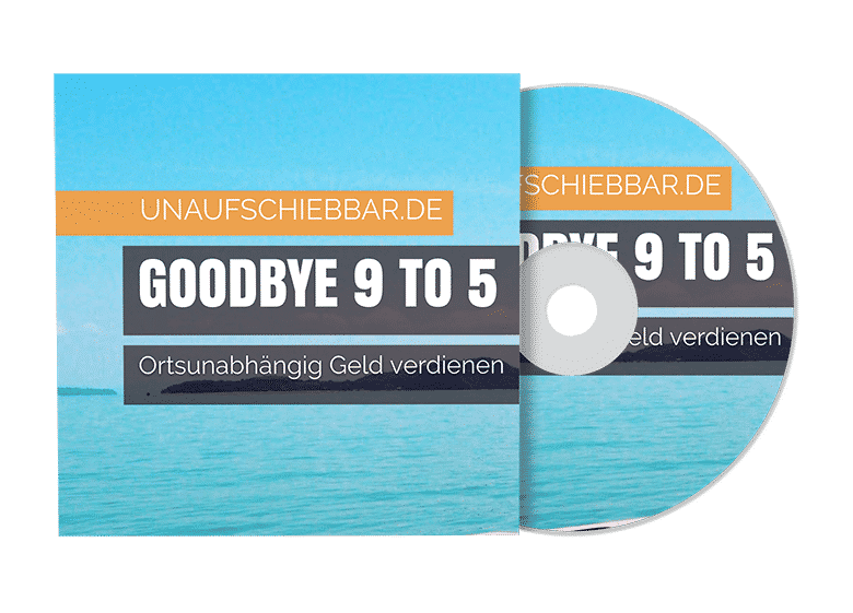 Goodbye 9 to 5 ortsunabhängig Geld verdienen Hörbuch