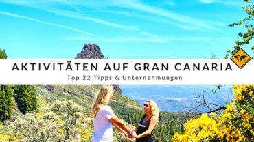 Aktivitäten auf Gran Canaria – Top 22 Tipps & Unternehmungen
