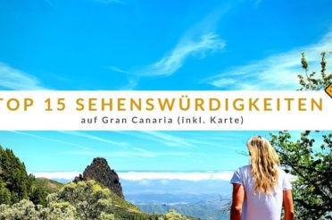Gran Canaria Sehenswürdigkeiten Top 15 (inkl. Karte)