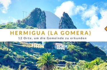 Hermigua (La Gomera): 12 Orte, um die Gemeinde zu erkunden