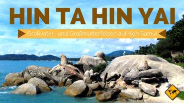 Hin Ta Hin Yai am Lamai Beach Koh Samui (Großvaterfelsen)