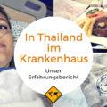 Krankenhaus Thailand Erfahrungsbericht