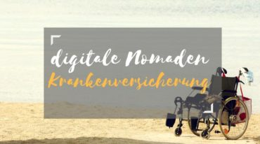 Digitale Nomaden Krankenversicherung