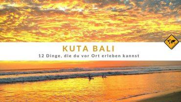 Kuta Bali – 12 Dinge, die du vor Ort erleben kannst