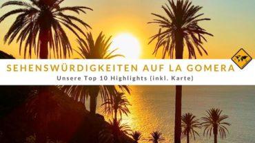 Top 10 Sehenswürdigkeiten auf La Gomera (inkl. Karte)