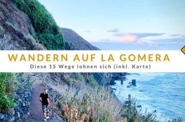 Wandern auf La Gomera – diese 15 Wege lohnen sich (inkl. Karte)