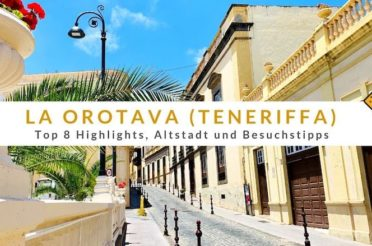 La Orotava (Teneriffa): Top 8 Highlights, Altstadt und Besuchstipps