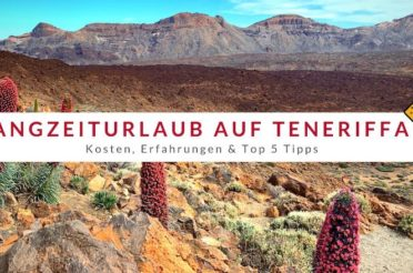 Langzeiturlaub auf Teneriffa – Kosten, Erfahrungen & Top 5 Tipps
