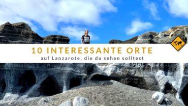 10 interessante Orte auf Lanzarote, die du sehen solltest