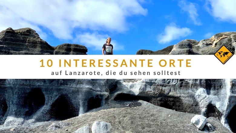 Lanzarote interessante Orte