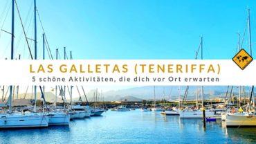 Las Galletas (Teneriffa): 5 schöne Aktivitäten, die dich vor Ort erwarten