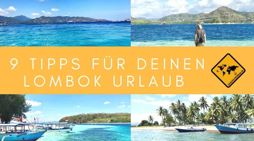 9 tipps f r deinen lombok urlaub mit vielen fotos videos. Black Bedroom Furniture Sets. Home Design Ideas