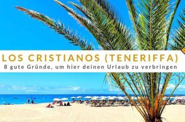 Los Cristianos auf Teneriffa: 8 gute Gründe, um hier deinen Urlaub zu verbringen