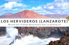 Los Hervideros (Lanzarote) – Warum die richtige Besuchszeit hier so wichtig ist