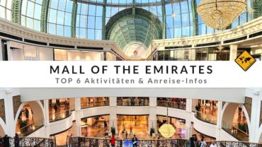 Mall of the Emirates (Dubai) – TOP 6 Aktivitäten & Anreise-Infos