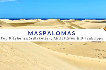 Maspalomas auf Gran Canaria: 8 Sehenswürdigkeiten, Aktivitäten & Tipps für deinen Urlaub