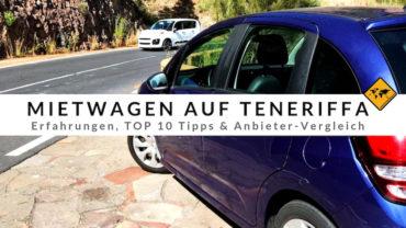 Mietwagen Teneriffa – Erfahrungen, Top 10 Tipps & Anbieter-Vergleich