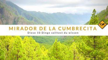 Mirador de la Cumbrecita – diese 10 Dinge solltest du wissen
