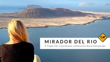Mirador del Río – 5 Tipps für deinen Besuch