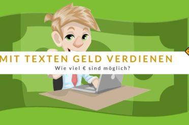 Mit Texten Geld verdienen online 🤑 Wie viel € sind möglich?