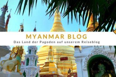 Myanmar Blog – das Land der Pagoden auf unserem Reiseblog