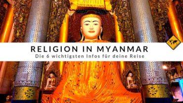 Religion in Myanmar – Die 6 wichtigsten Infos für deine Reise