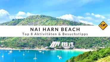 Nai Harn Beach – Top 8 Aktivitäten & Besuchstipps
