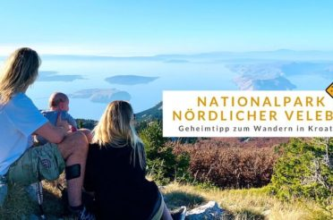 Nationalpark nördlicher Velebit – Geheimtipp zum Wandern in Kroatien